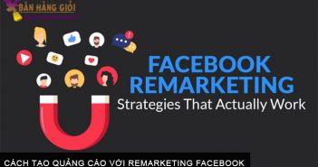 Cách tạo quảng cáo với Remarketing Facebook