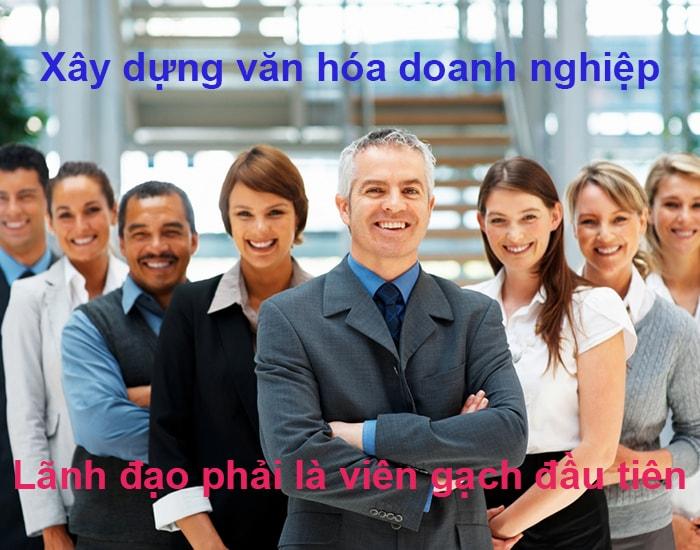 Văn hóa doanh nghiệp - Lãnh đạo là viên gạch đầu tiên