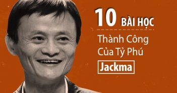 10 bài học thành công của tỷ phú Jackma