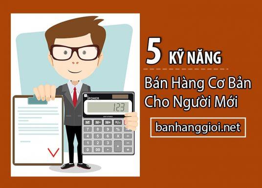 5 kỹ năng bán hàng cơ bản cho người mới vào nghề