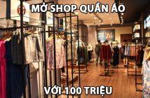 Mở shop quần áo với 100 triệu - Chọn nguồn hàng, địa điểm shop thế nào