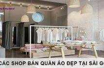 Các shop bán quần áo đẹp ở Sài Gòn bạn nên biết 1