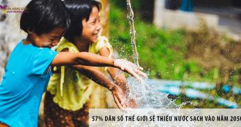 Khoảng 57% dân số thế giới sẽ thiếu nước sạch vào năm 2050