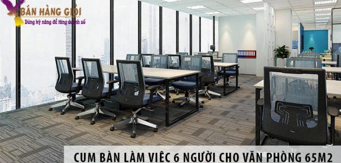 2 mẫu cụm bàn làm việc 6 người cho văn phòng 65m2