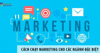 Cách chạy marketing cho các ngành đặc biệt